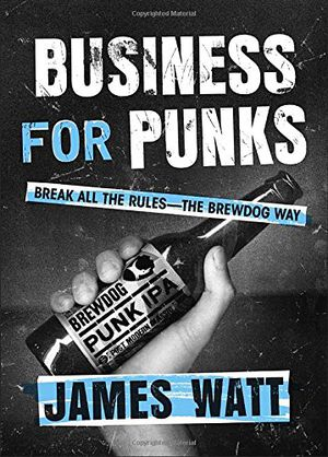 Preview thumbnail for 'Business for Punks: Break All the Rules--the BrewDog Way