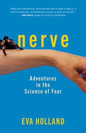 Preview thumbnail for 'Nerve: Adventures in the Science of Fear