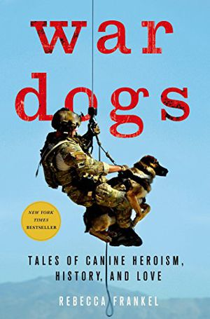 Preview thumbnail for 'War Dogs: Tales of Canine Heroism, History, and Love