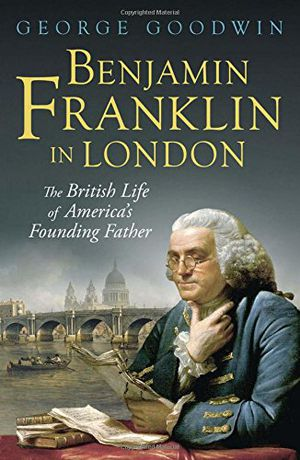 Preview thumbnail for video 'Benjamin Franklin in London: The British Life of America's Founding Father