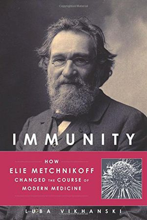 Preview thumbnail for video 'Immunity: How Elie Metchnikoff Changed the Course of Modern Medicine