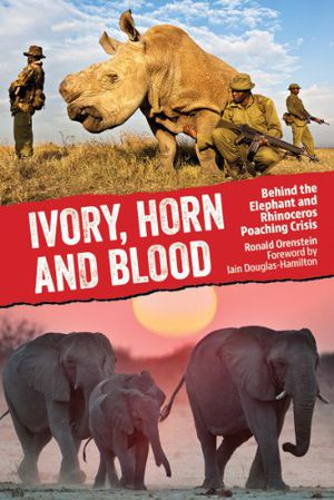 Preview thumbnail for video 'Ivory, Horn and Blood: Behind the Elephant and Rhinoceros Poaching Crisis