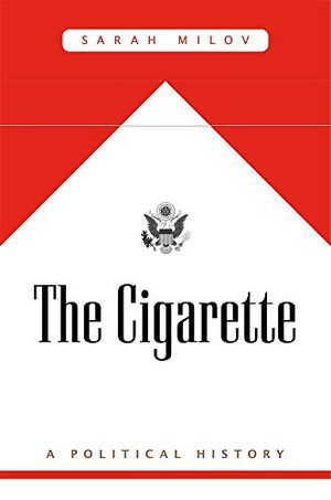 Preview thumbnail for 'The Cigarette: A Political History