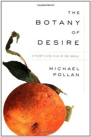Preview thumbnail for video 'The Botany of Desire: A Plant's-Eye View of the World