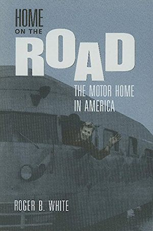 Home on the Road:  The Motor Home in America photo