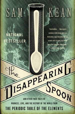 Preview thumbnail for video 'The Disappearing Spoon: And Other True Tales of Madness, Love, and the History of the World from the Periodic Table of the Elements
