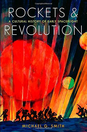 Preview thumbnail for video 'Rockets and Revolution: A Cultural History of Early Spaceflight