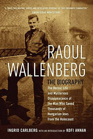 Preview thumbnail for video 'Raoul Wallenberg: The Heroic Life and Mysterious Disappearance of the Man Who Saved Thousands of Hungarian Jews from the Holocaust