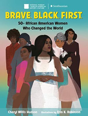 Preview thumbnail for 'Brave. Black. First.: 50+ African American Women Who Changed the World
