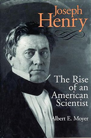 Joseph Henry: The Rise of an American Scientist (Smithsonian Studies in the History of Film & Television) photo