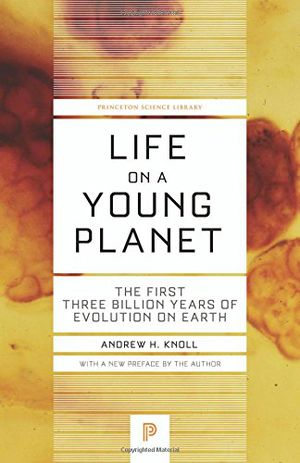 Preview thumbnail for video 'Life on a Young Planet: The First Three Billion Years of Evolution on Earth (Princeton Science Library)