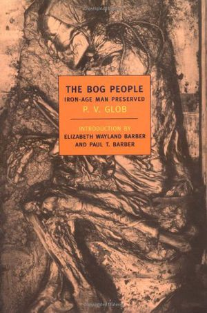 Preview thumbnail for video 'The Bog People: Iron Age Man Preserved (New York Review Books Classics)