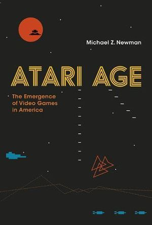 Preview thumbnail for video 'Atari Age: The Emergence of Video Games in America (MIT Press)