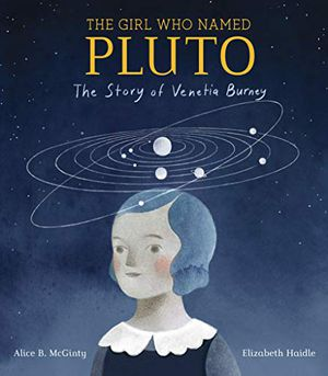 Preview thumbnail for 'The Girl Who Named Pluto: The Story of Venetia Burney