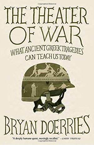 Preview thumbnail for 'The Theater of War: What Ancient Tragedies Can Teach Us Today