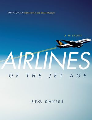 Airlines of the Jet Age: A History photo