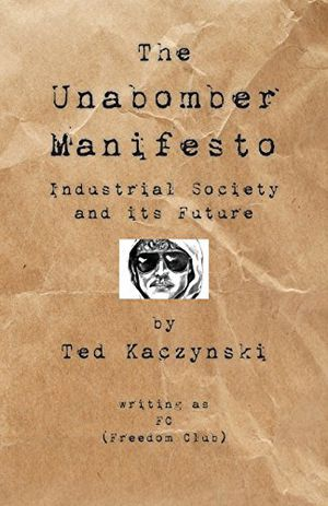 Preview thumbnail for 'The Unabomber Manifesto: Industrial Society and Its Future