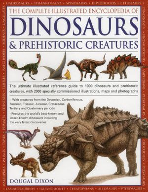 Preview thumbnail for 'The Complete Illustrated Encyclopedia Of Dinosaurs & Prehistoric Creatures