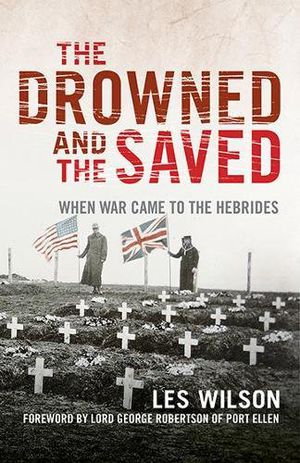Preview thumbnail for 'The Drowned and the Saved: When War Came to the Hebrides