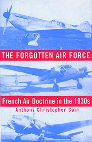 The Forgotten Air Force: French Air Doctrine in the 1930s photo