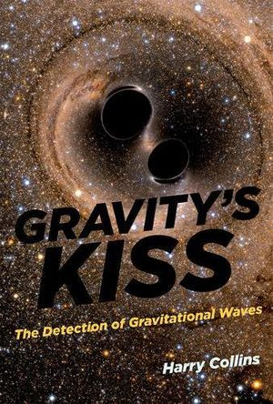 Preview thumbnail for 'Gravity's Kiss: The Detection of Gravitational Waves (MIT Press)