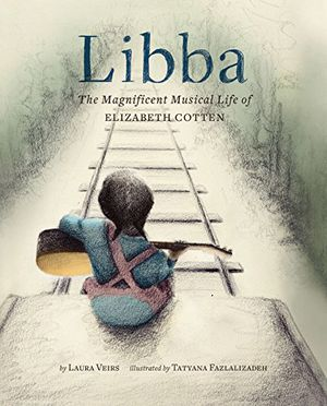 Preview thumbnail for 'Libba: The Magnificent Musical Life of Elizabeth Cotten (Early Elementary Story Books, Children's Music Books, Biography Books for Kids)
