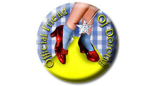 Circular button with the image of Dorothy's ruby red slippers and the words: Official Friend of Dorothy.