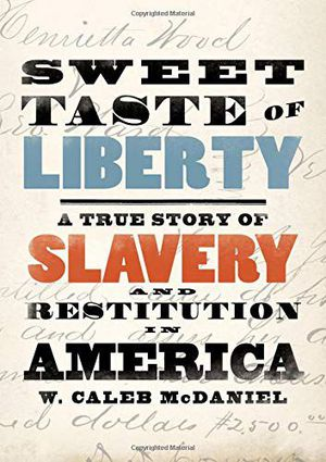 Preview thumbnail for 'Sweet Taste of Liberty: A True Story of Slavery and Restitution in America