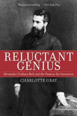 Preview thumbnail for video 'Reluctant Genius: Alexander Graham Bell and the Passion for Invention