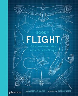 Preview thumbnail for 'Book of Flight: 10 Record-Breaking Animals with Wings