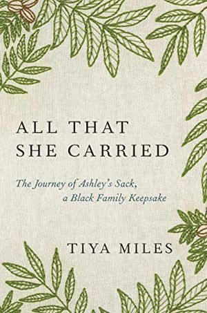 Preview thumbnail for 'All That She Carried: The Journey of Ashley's Sack, a Black Family Keepsake