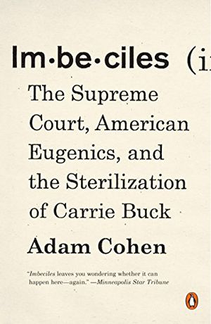 Preview thumbnail for video 'Imbeciles: The Supreme Court, American Eugenics, and the Sterilization of Carrie Buck