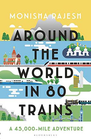 Preview thumbnail for 'Around the World in 80 Trains: A 45,000-Mile Adventure