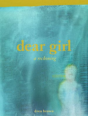 Preview thumbnail for 'dear girl: a reckoning