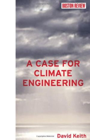 Preview thumbnail for video 'A Case for Climate Engineering (Boston Review Books)