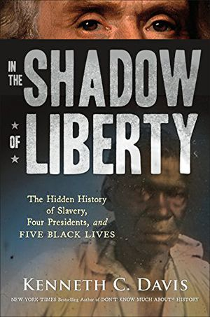Preview thumbnail for video 'In the Shadow of Liberty: The Hidden History of Slavery, Four Presidents, and Five Black Lives