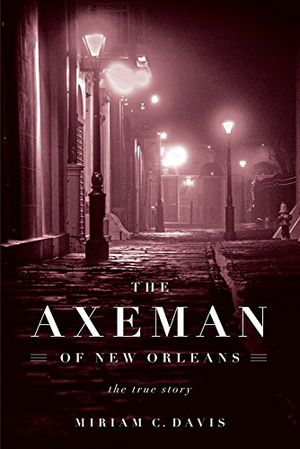 Preview thumbnail for 'The Axeman of New Orleans: The True Story