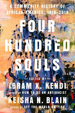 Preview thumbnail for 'Four Hundred Souls: A Community History of African America, 1619-2019