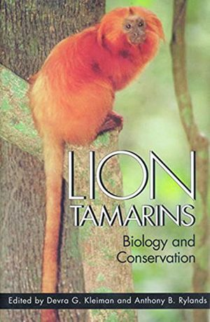 Lion Tamarins: Biology and Conservation (Zoo and Aquarium Biology and Conservation Series) photo