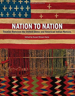 Preview thumbnail for 'Nation to Nation: Treaties Between the United States and American Indian Nations
