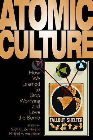 Preview thumbnail for video 'Atomic Culture: How We Learned to Stop Worrying and Love the Bomb (Atomic History & Culture)