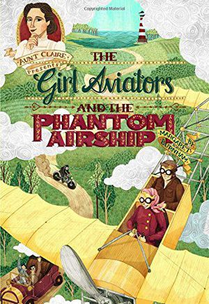 Preview thumbnail for 'The Girl Aviators and the Phantom Airship (Aunt Claire Presents)