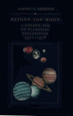 Beyond the Moon: A Golden Age of Planetary Exploration, 1971-1978 photo
