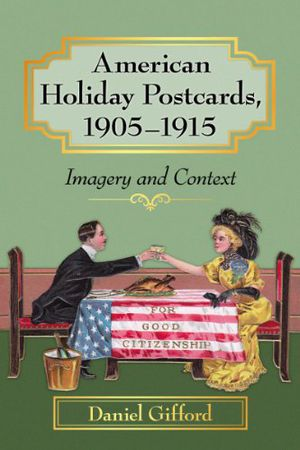 Preview thumbnail for video 'American Holiday Postcards, 1905-1915: Imagery and Context