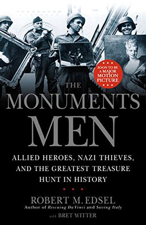 Preview thumbnail for 'The Monuments Men: Allied Heroes, Nazi Thieves, and the Greatest Treasure Hunt in History