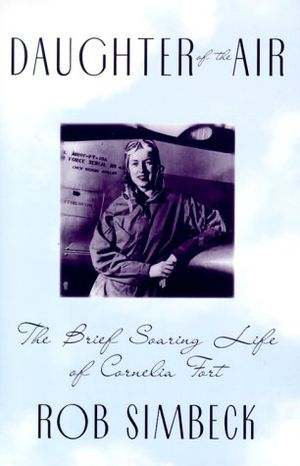 Preview thumbnail for video 'Daughter of the Air: The Brief Soaring Life of Cornelia Fort