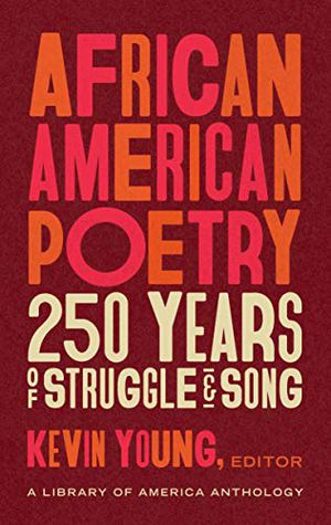 Preview thumbnail for 'African American Poetry: 250 Years of Struggle & Song (LOA #333): A Library of America Anthology (The Library of America)