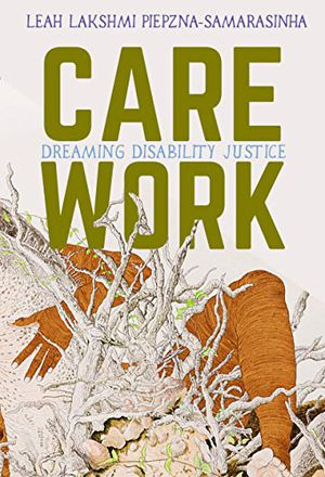 Preview thumbnail for 'Care Work: Dreaming Disability Justice