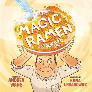 Preview thumbnail for 'Magic Ramen: The Story of Momofuku Ando