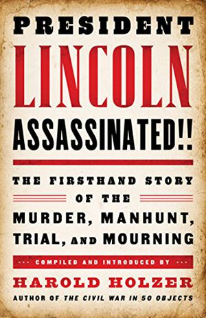 Preview thumbnail for video 'President Lincoln Assassinated!! The Firsthand Story of the Murder, Manhunt